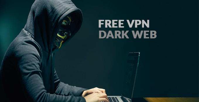 best free VPN for dark web
